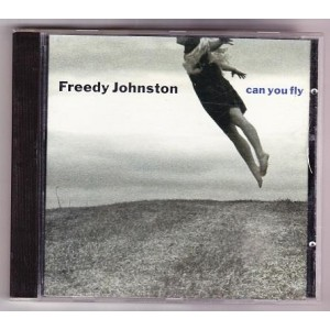 Freedy Johnston / Can You Fly