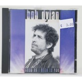 Bob Dylan / Good As I Been To You