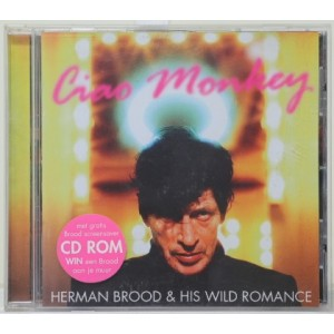 Herman Brood And His Wild Romance / Ciao Monkey