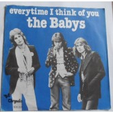 The Baby's  / Everytime I Think Of You
