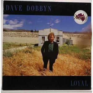 Dave Dobbyn / Loyal