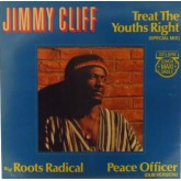 Jimmy Cliff / Treat The Youths Right