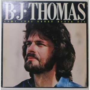 B.J. Thomas / Some Love Songs Never Die