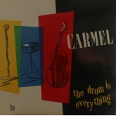 Carmel / The Drum Is Everything