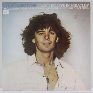 Colin Blunstone / I Don't Believe In Miracles