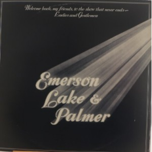 Emerson Lake and Palmer / Welcome Back My Friends To The Show That Never Ends - Ladies And Gentlemen  3Lp