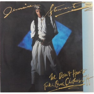 Jermaine Stewart / We Don't Have To Take Our Clothes Off