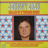 Johnny Cash / Ballad Of A Teenage Queen