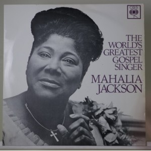 Mahalia Jackson / The World's Greatest Gospel Singer