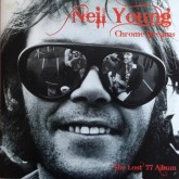 Neil Young / Chrome Dreams The Lost 77 Album