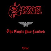 Saxon / The Eagle Has Landed