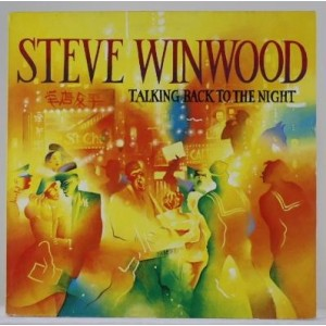 Steve Winwood / Talking Back To The Night