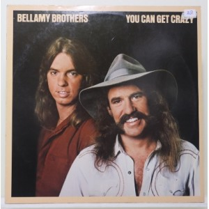 The Bellamy Brothers / You Can Get Crazy