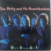 Tom Petty and the Heartbreakers / You're Gonna Get It