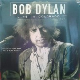 Bob Dylan / Live In Colorado 1976